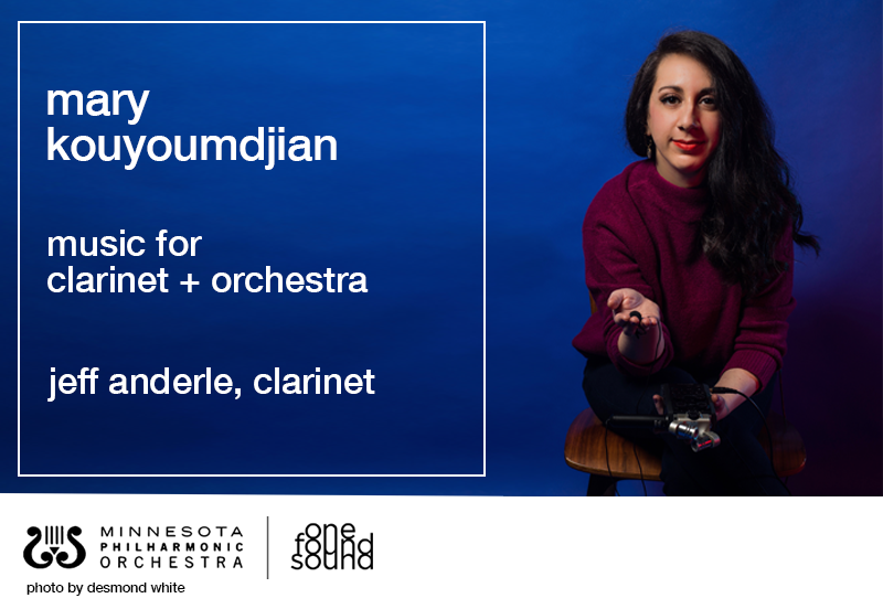 The Minnesota Philharmonic and One Found Sound announce co-commission of Clarinet Concerto by composer Mary Kouyoumdjian